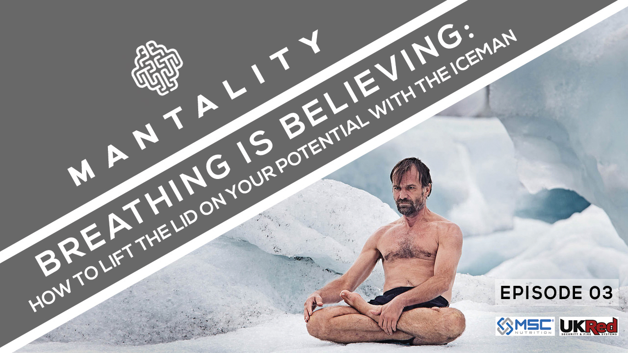Breathing Is Believing: How to Lift The Lid on Your Potential With Wim Hof AKA THE ICEMAN – Podcast #003